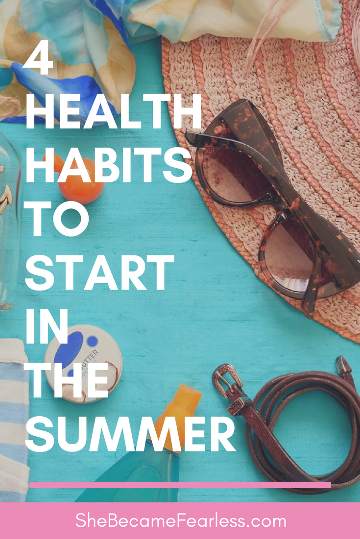 4 Health Habits To Start In The Summer